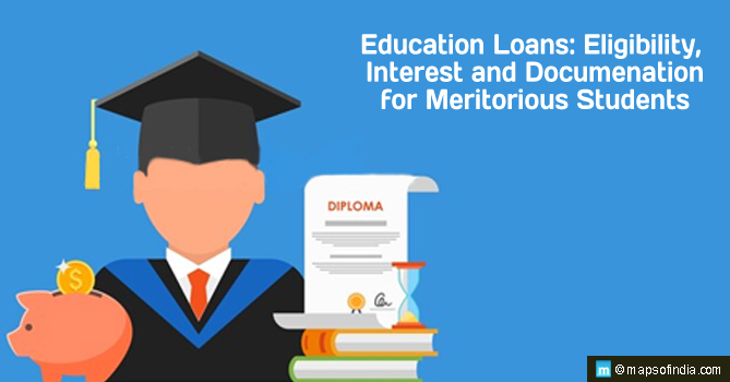Education Loans: Eligibility, Interest and Documentation for Meritorious Students