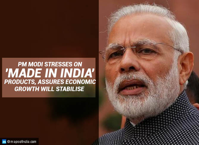 PM Modi Stresses on 'Made in India' Products, Assures Economic Growth will Stabilise