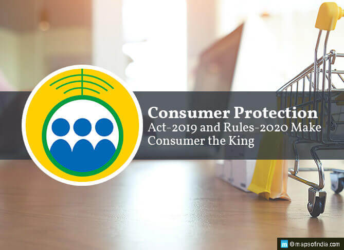 Consumer Protection Act-2019 and Rules-2020 Make Consumer the King