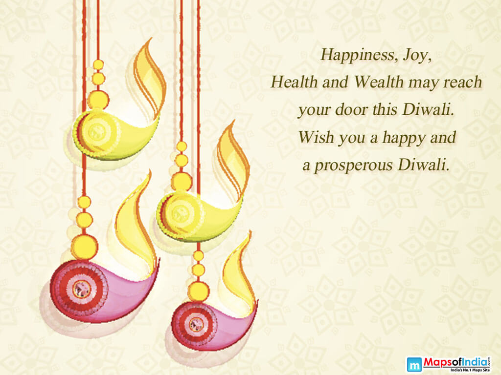 Happiness, Joy, Health and Wealth may reach your door this Diwali. Wish you a happy and a prosperous Diwali